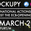 Our time to act has come! March 18th 2015 in Frankfurt against the European Central Bank's opening